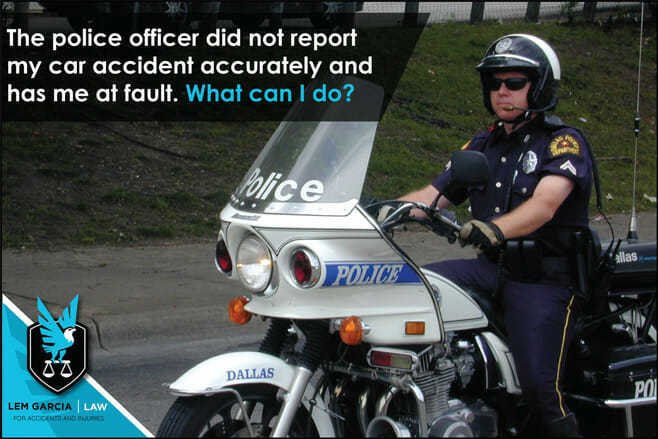 the-police-officer-did-not-report-my-car-accident-accurately-and-has-me-at-fault-what-can-i-do