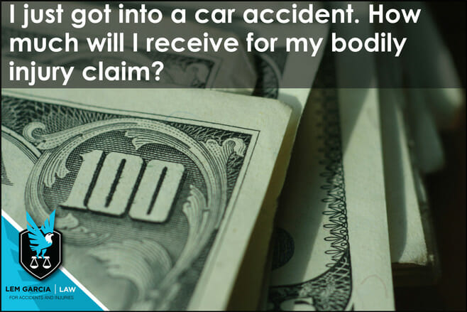 i-just-got-into-a-car-accident-how-much-will-i-receive-for-my-bodily-injury-claim