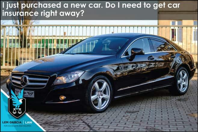 purchased-new-car-do-i-need-insurance-right-away