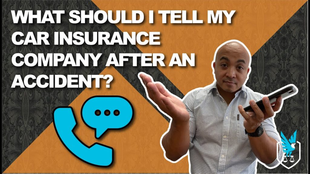What should I tell my car insurance company after an accident?