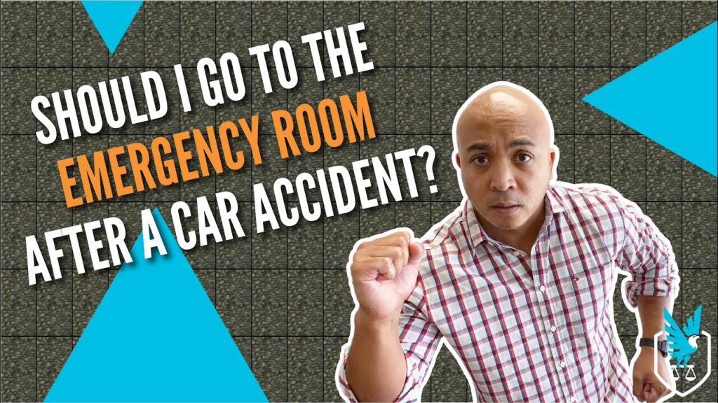 Should I go to the Emergency Room after a car accident?
